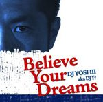 BELIVE YOUR DREAM