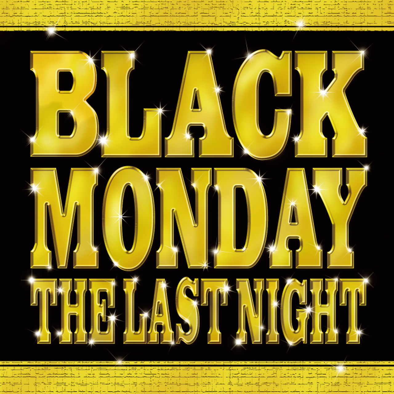 BLACK MONDAY THE LAST NIGHT