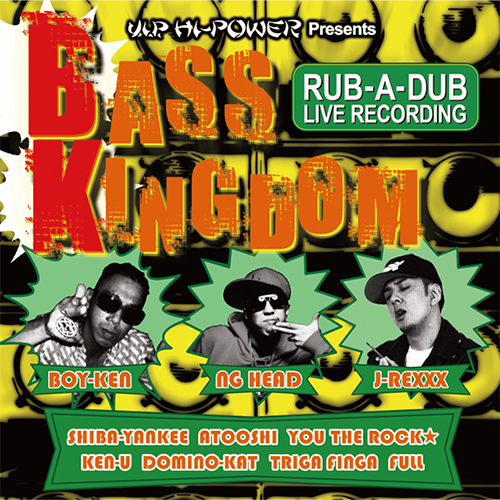 BASS KINGDOM -RUB A DUB LIVE RECORDING-